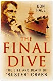 img - for The Final Dive: The Life and Death of 'Buster' Crabb book / textbook / text book
