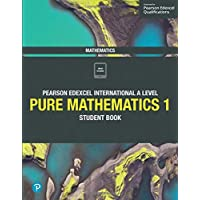 Pearson Edexcel International A Level Mathematics Pure Mathematics 1 Student Book