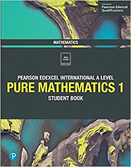 Pure Mathematics 1: Student Book (Edexcel International A Level