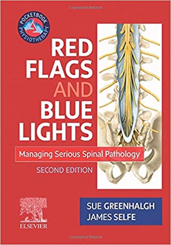 Red Flags and Blue Lights E-Book: Managing Serious Spinal Pathology (Physiotherapy Pocketbooks), 2nd Edition - Original PDF