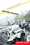 One for the Road : Drunk Driving Since 1900, Lerner, Barron H., 1421407744