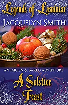 Legends of Lasniniar: A Solstice Feast (A World of Lasniniar Epic Fantasy Series Short) (The World of Lasniniar) by [Smith, Jacquelyn]