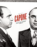 Capone: A Photographic Portrait of America's Most Notorious Gangster
