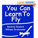 You Can Learn to Fly