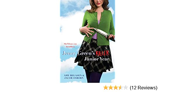 Amazon.com: Jenny Greens Killer Junior Year eBook: Amy Belasen, Jacob Osborn: Kindle Store
