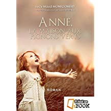 Anne, la maison aux pignons verts (saga Anne Shirley t. 1) (French Edition)