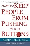 How To Keep People From Pushing Your Buttons Paperback April 1, 2003