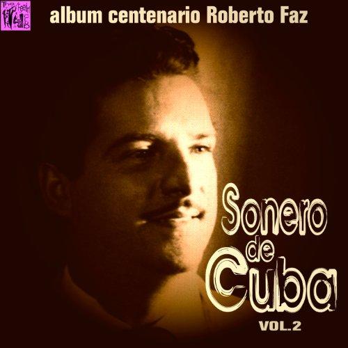 ... Centenario Roberto Faz: Sonero.