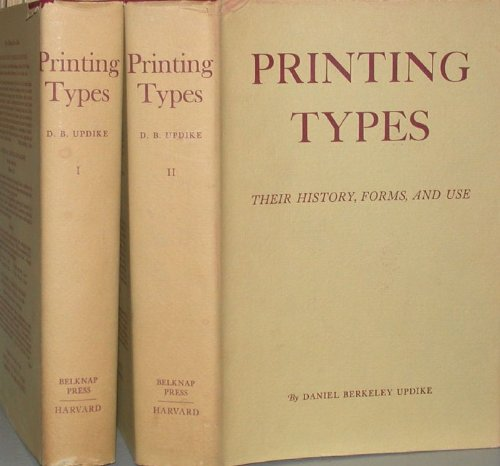 Printing Types: Their History, Forms, And Use -- A Study In Survivals, 3rd