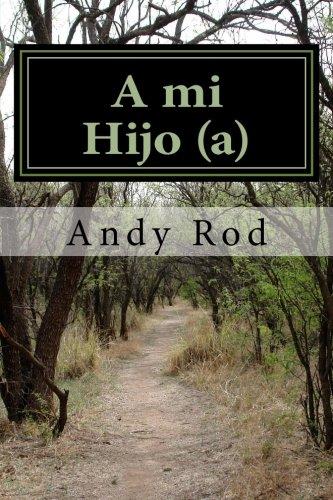 A mi Hijo (a): Unos consejos financieros para mi ser querido (Spanish Edition)
