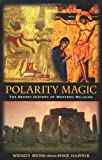 Polarity Magic, Mike Harris and Wendy Berg, 0738703001