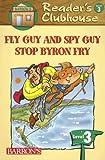 Fly Guy and Spy Guy Stop Byron Fry, Alexis Strathmann, 0764137255