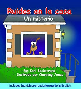 Ruidos en la casa: Un misterio cómico (with pronunciation guide in English) (