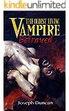 The Oldest Living Vampire Betrayed (The Oldest Living Vampire Saga Book 4)