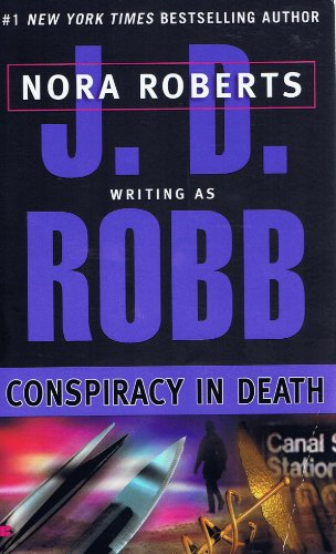 Conspiracy in Death - Book #8 of the In Death