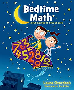 Bedtime Math A Fun Excuse To Stay Up Late Bedtime Math Series Book
