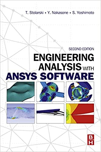 Engineering Analysis with ANSYS Software, Tadeusz Stolarski, Y