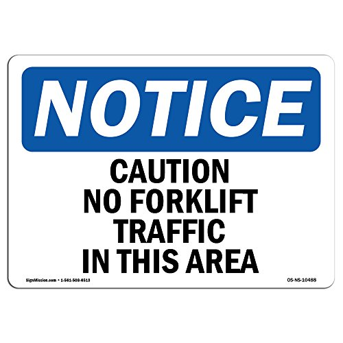 OSHA Notice Sign - Caution No Forklift Traffic in This Area | Vinyl Label Decal | Protect Your Business, Construction Site |  Made in The USA from SignMission