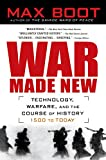 img - for War Made New: Weapons, Warriors, and the Making of the Modern World book / textbook / text book