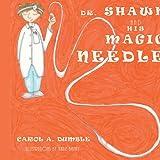 Dr Shawn and His Magic Needle, Carol A. Dumble, 1438993684