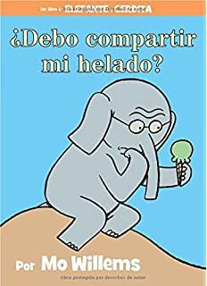 ¿Debo compartir mi helado? (Spanish Edition) (An Elephant and Piggie Book