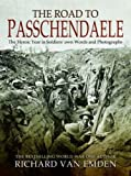 img - for The Road to Passchendaele: The Heroic Year in Soldiers' own Words and Photographs book / textbook / text book