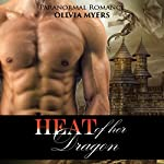 Heat of Her Dragon | Olivia Myers