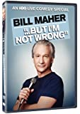 Bill Maher: But I'm Not Wrong