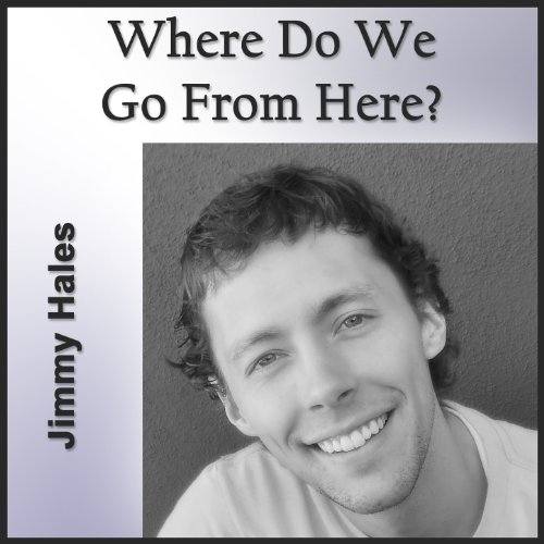 Supernatural Where Do We Go From Here: Where Do We Go From Here? (feat. Adam White) By Jimmy