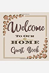 Welcome to Our Home Guest Book: Novelty for House Living Room or Vacation Rental and Air B & B Bed & Breakfast, Natural Brown & Tan Paperback