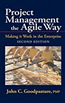 Project Management the Agile Way: Making It Work in the Enterprise, 2nd Edition