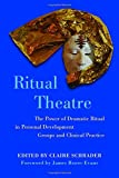 img - for Ritual Theatre: The Power of Dramatic Ritual in Personal Development Groups and Clinical Practice book / textbook / text book