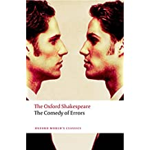 The Comedy of Errors: The Oxford Shakespeare The Comedy of Errors (Oxford World's Classics)