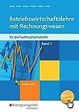 Betriebswirtschaftslehre mit Rechnungswesen für die Höhere Berufsfachschule - Ausgabe Nordrhein-Westfalen: Band 1: Schülerband