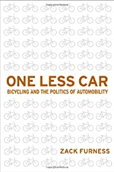 One Less Car: Bicycling and the Politics of Automobility (Sporting by Amy Bass)