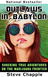 OUTLAWS IN BABYLON: SHOCKING TRUE ADVENTURES ON AMERICA'S MARIJUANA FRONTIER