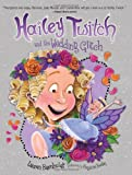 Hailey Twitch and the Wedding Glitch, Lauren Barnholdt, 1402224478
