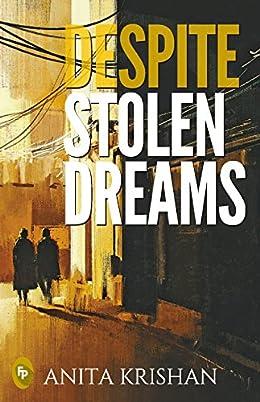 Despite Stolen Dreams by Anita Krishan Book Review