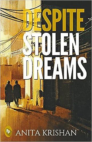Despite Stolen Dreams by Anita Krishan