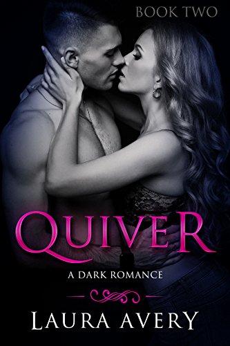 QUIVER, BOOK TWO ( A DARK ROMANCE)