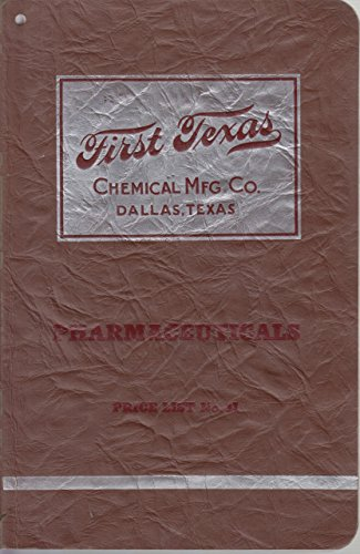 First Texas Chemical Manufacturing Company Complete Catalog Of Pharmaceuticals And Specialties Price List No  11