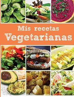 Mis recetas vegetarianas: Libro en blanco (Spanish Edition)