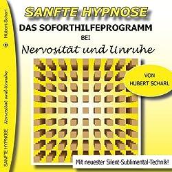 Das Soforthilfeprogramm bei Nervosität und Unruhe (Sanfte Hypnose)