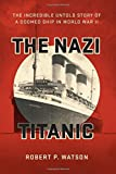 Image of The Nazi Titanic: The Incredible Untold Story of a Doomed Ship in World War II
