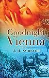 Goodnight Vienna: A Novel Of World War Two