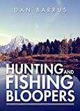 Hunting and Fishing Bloopers
