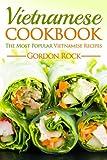 vietnamese recipe book - Vietnamese Cookbook: The Most Popular Vietnamese Recipes