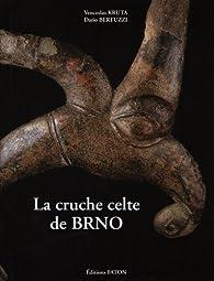 La cruche celte de BRNO par Venceslas Kruta