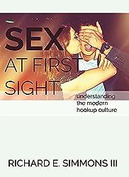 Sex at First Sight: Understanding the Modern Hookup Culture