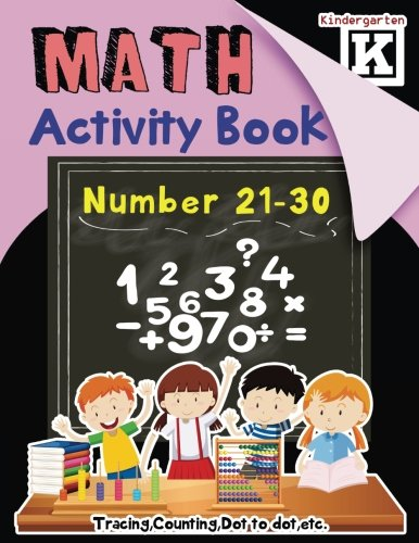 MATH (Number 21-30) Activity Book:Kindergarten: Tracing,Counting,Dot to dot,etc (Big Fun Activity Workbook) (Volume 3) pdf epub